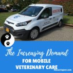 The Increasing Demand for Mobile Veterinary Care